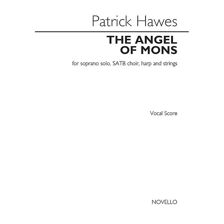 Novello The Angel of Mons (for Soprano Solo, SATB Choir, Harp and Strings) Composed by Patrick Hawes