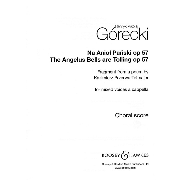 Boosey and Hawkes The Angelus Bells Are Tolling, Op. 57 (Na Aniol Panski) SATB a cappella by Henryk Mikolaj Górecki