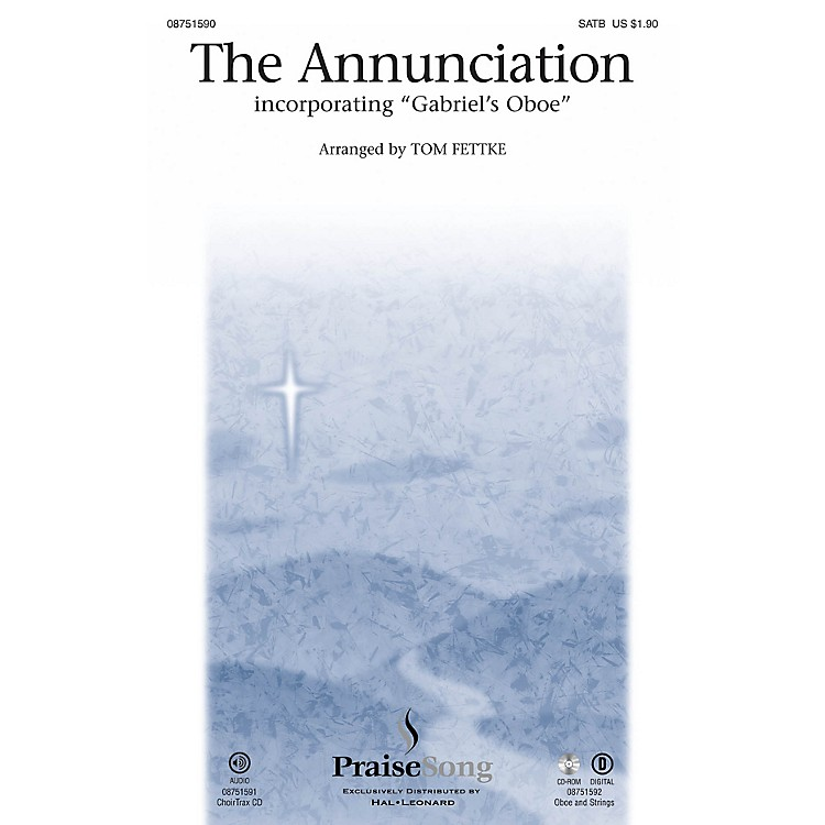 PraiseSong The Annunciation (incorporating Gabriel's Oboe) SATB arranged by Tom Fettke