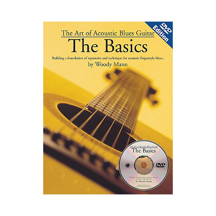 Music SalesThe Art of Acoustic Blues Guitar - The Basics Music Sales America Series Softcover with DVD by Woody Mann