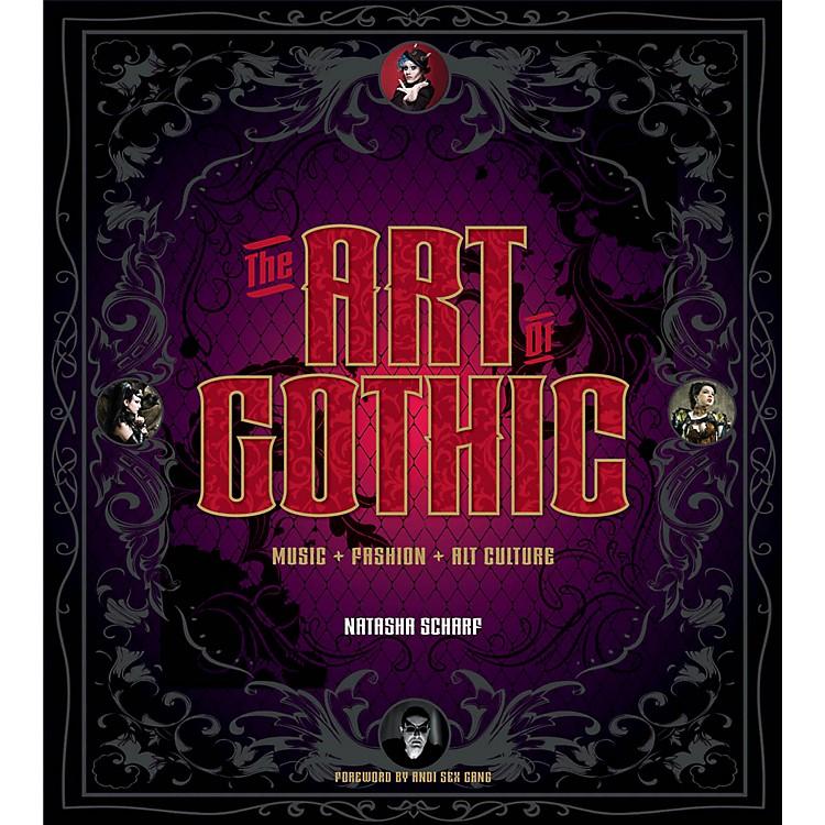 Backbeat BooksThe Art of Gothic (Music + Fashion + Alt Culture) Book Series Hardcover Written by Natasha Scharf