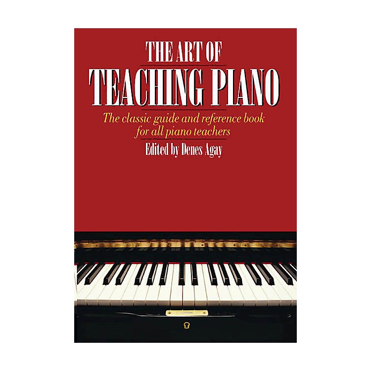 Music SalesThe Art of Teaching Piano Yorktown Series Softcover Written by Denes Agay