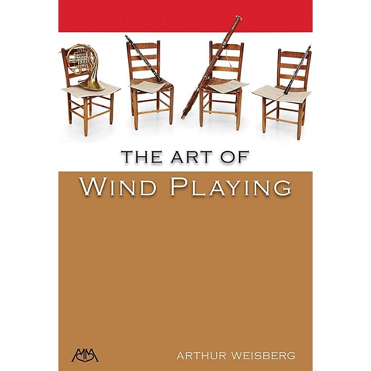 Meredith MusicThe Art of Wind Playing Meredith Music Resource Series Written by Arthur Weisberg