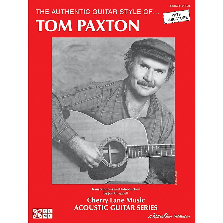 Cherry LaneThe Authentic Guitar Style of Tom Paxton Guitar Personality Series Softcover Performed by Tom Paxton