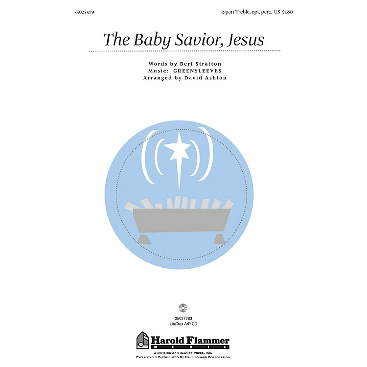 Shawnee PressThe Baby Savior, Jesus (with Greensleeves) UNIS/2PT composed by Bert Stratton