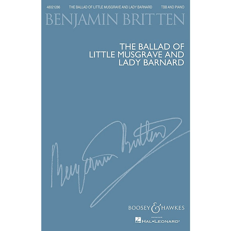 Boosey and HawkesThe Ballad of Little Musgrave and Lady Barnard TBB composed by Benjamin Britten