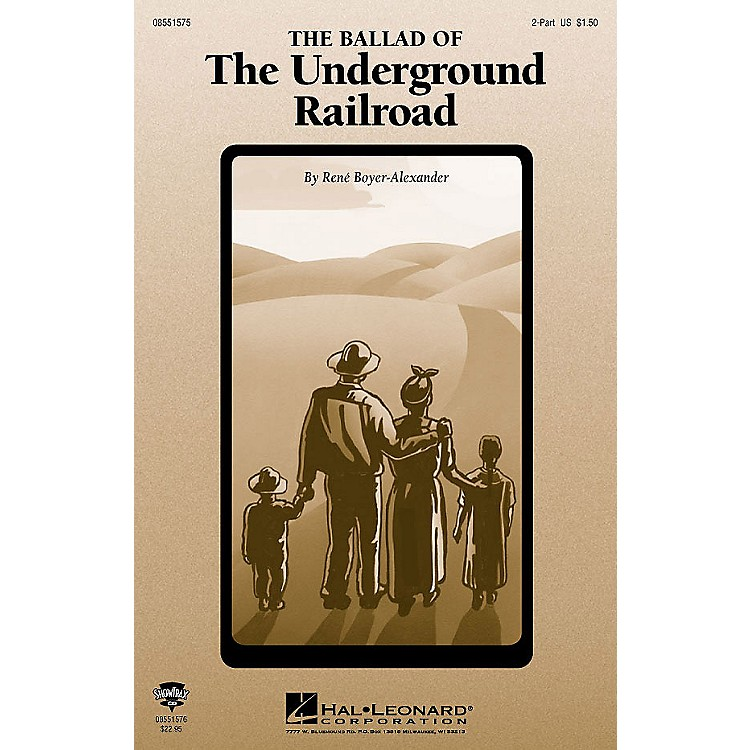 Hal Leonard The Ballad of the Underground Railroad (2-Part and Piano) 2-Part composed by Rene Boyer