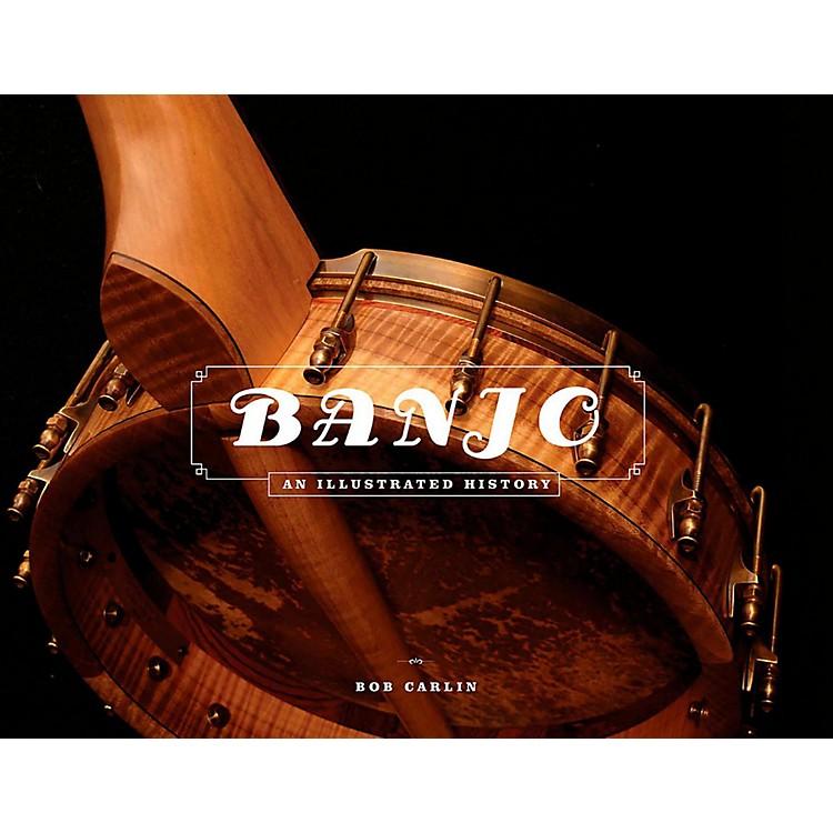 Hal LeonardThe Banjo: An Illustrated History
