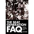 Backbeat Books The Beat Generation FAQ FAQ Series Softcover Written by Rich Weidman