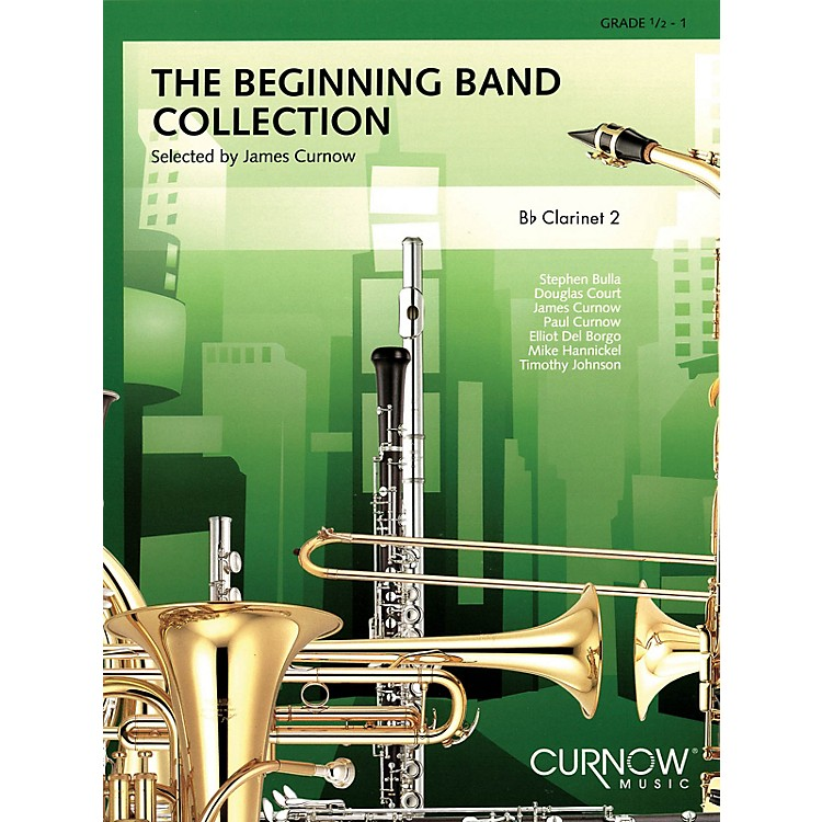 Curnow Music The Beginning Band Collection (Grade 0.5) (Bb Clarinet 2) Concert Band Level .5 to 1 by James Curnow