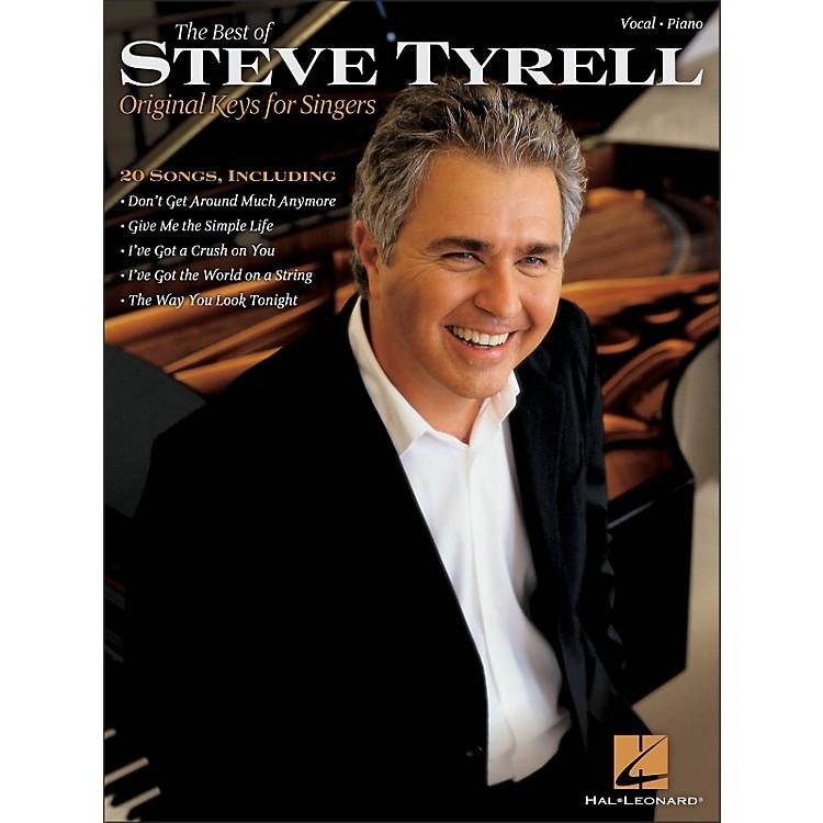 Hal LeonardThe Best Of Steve Tyrell - Original Keys for Singers
