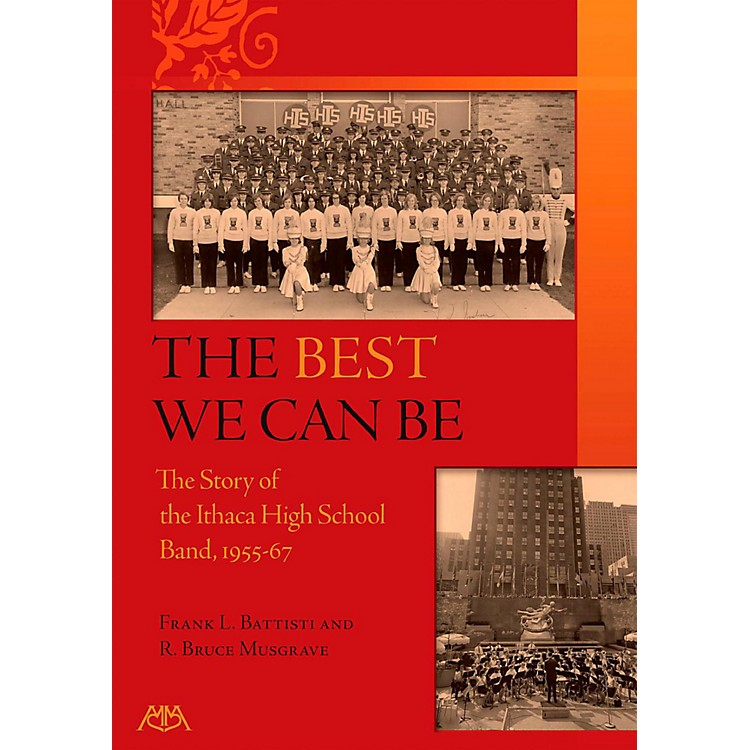 Meredith MusicThe Best We Can - A History of the Ithaca High School Band 1955-67