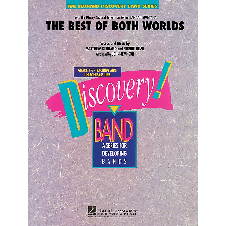 Hal LeonardThe Best of Both Worlds (Theme from Hannah Montana) Concert Band Level 1.5 Arranged by Johnnie Vinson