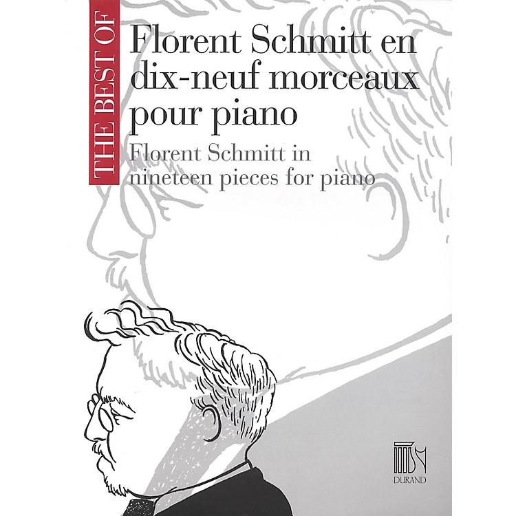 Editions DurandThe Best of Florent Schmitt (19 Pieces for Piano) Editions Durand Series Composed by Florent Schmitt