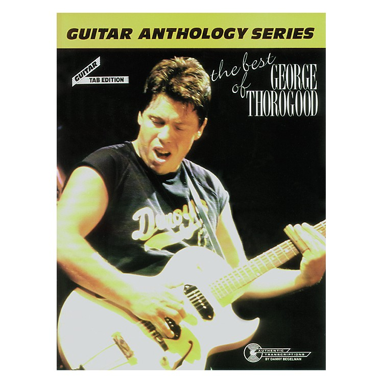 AlfredThe Best of George Thorogood Guitar Tab Book