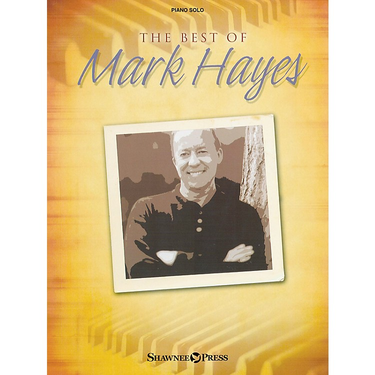 Shawnee PressThe Best of Mark Hayes (Listening CD) Listening CD Composed by Mark Hayes