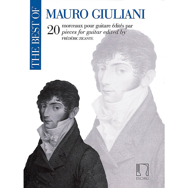 Max EschigThe Best of Mauro Giuliani Editions Durand Composed by Mauro Giuliani Edited by Frederic Zigante