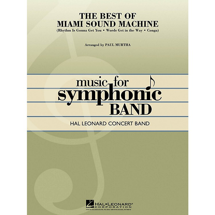 Hal Leonard The Best of Miami Sound Machine Concert Band Level 4 by Miami Sound Machine Arranged by Paul Murtha