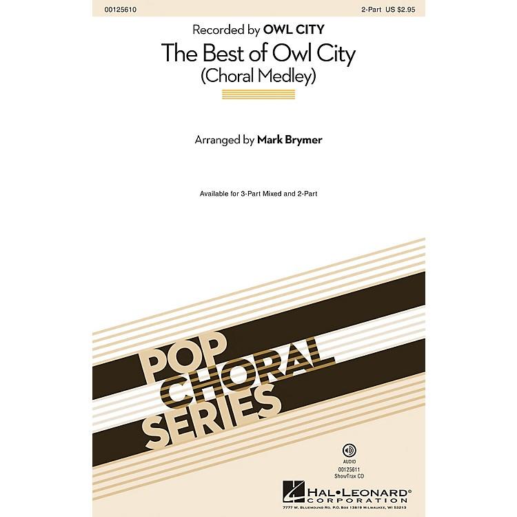 Hal LeonardThe Best of Owl City (Choral Medley) 2-Part by Owl City arranged by Mark Brymer