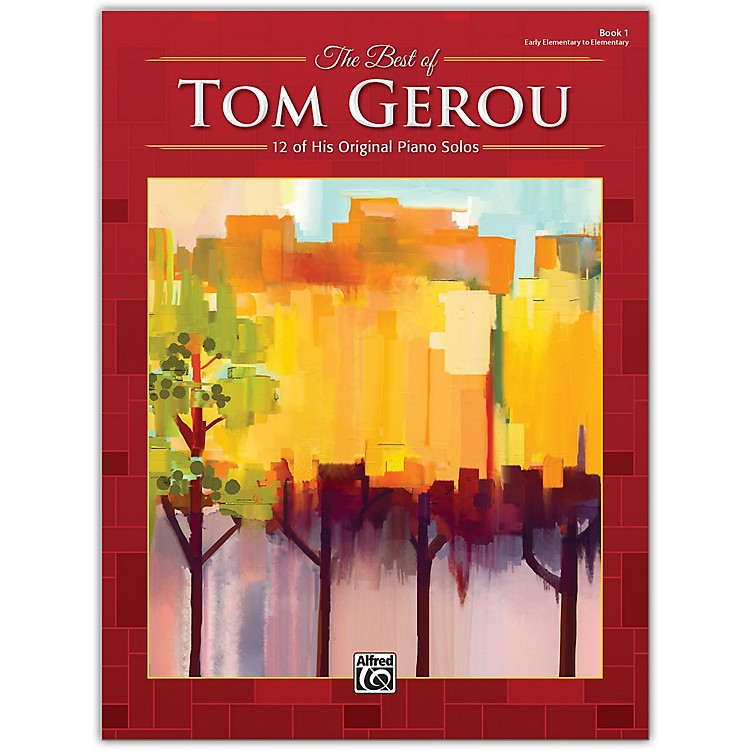 Alfred The Best of Tom Gerou, Book 1 Early Elementary / Elementary