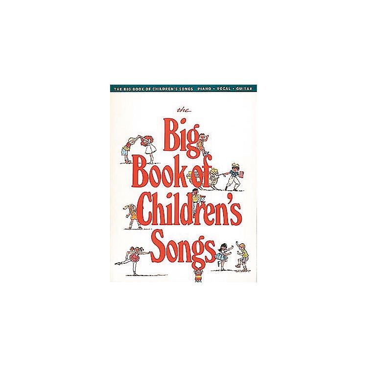 Hal LeonardThe Big Book of Children's Songs