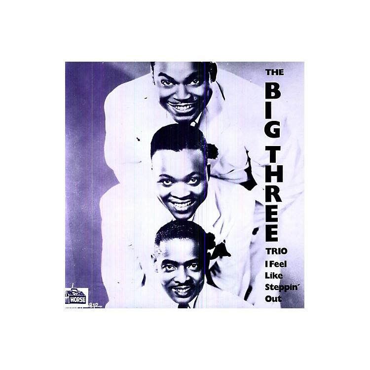AllianceThe Big Three Trio - I Feel Like Steppin Out