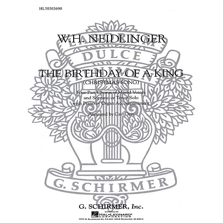 G. SchirmerThe Birthday of a King (SATB with soprano or tenor solo and Organ) SATB composed by W Neidlinger