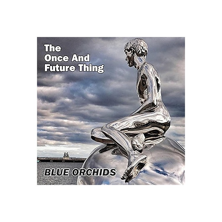 AllianceThe Blue Orchids - Once & Future Thing