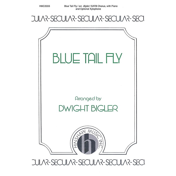 Hinshaw MusicThe Blue Tail Fly SATB arranged by Dwight Bigler