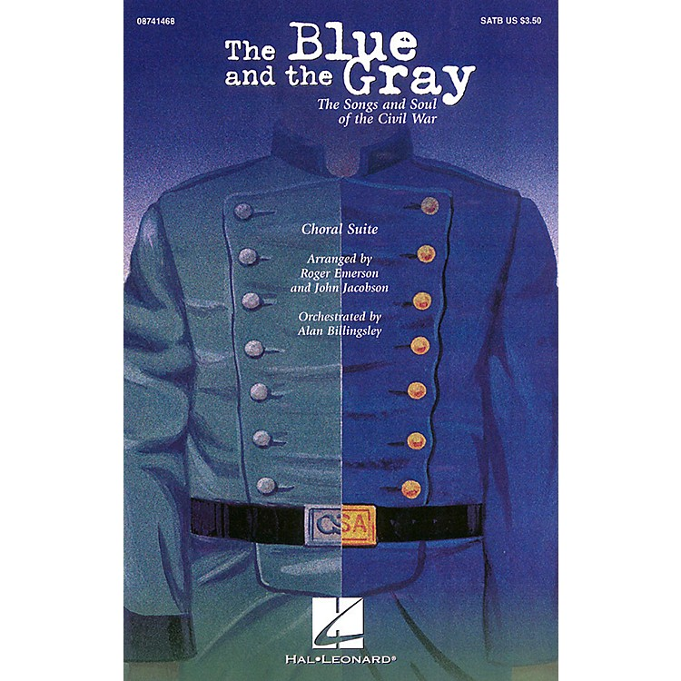Hal LeonardThe Blue and the Gray (Choral Suite) SAB Arranged by Roger Emerson