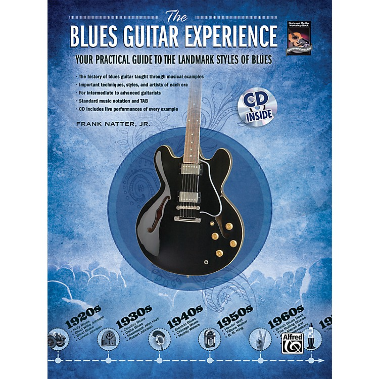 Alfred The Blues Guitar Experience Your Practical Guide To The Landmark Styles Of Blues - Book/CD