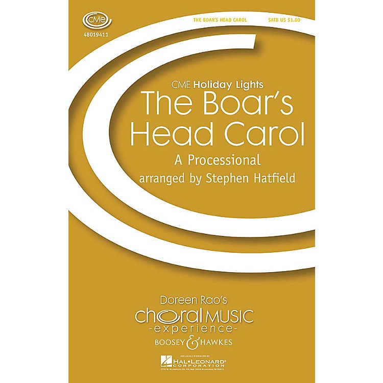 Boosey and HawkesThe Boar's Head Carol (A Processional) CME Holiday Lights SATB a cappella arranged by Stephen Hatfield