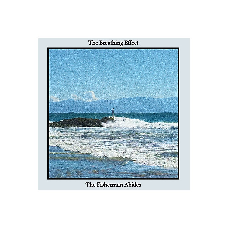 Alliance The Breathing Effect - The Fisherman Abides