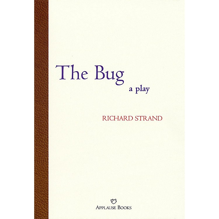 Applause BooksThe Bug Applause Books Series Softcover Written by Richard Strand