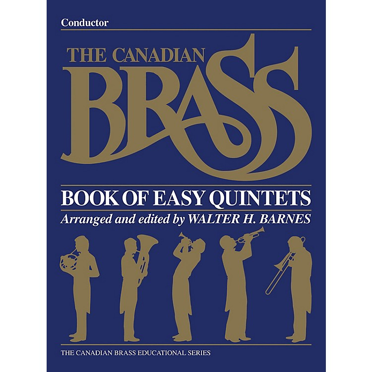 Canadian BrassThe Canadian Brass Book of Easy Quintets (Conductor) Brass Ensemble Series by Various