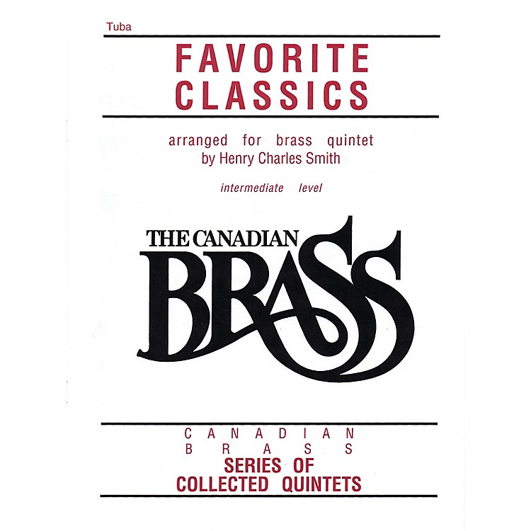 Canadian BrassThe Canadian Brass Book of Favorite Classics (Tuba in C (B.C.)) Brass Ensemble Series Composed by Various