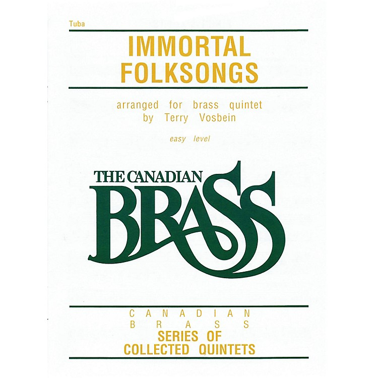 Canadian Brass The Canadian Brass: Immortal Folksongs (Tuba (B.C.)) Brass Ensemble Series Composed by Various