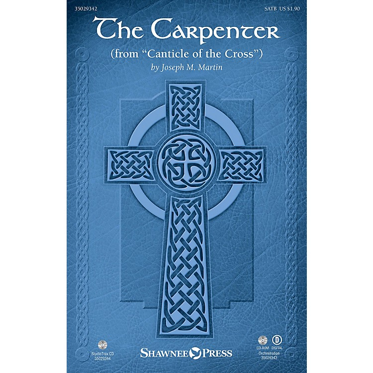 Shawnee PressThe Carpenter (from Canticle of the Cross  Orchestration) ORCHESTRA ACCOMPANIMENT by Joseph M. Martin