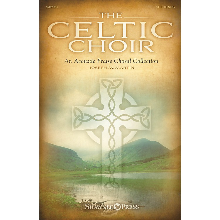 Shawnee Press The Celtic Choir (Preview Pack (Book/CD)) Preview Pak Composed by Joseph M. Martin