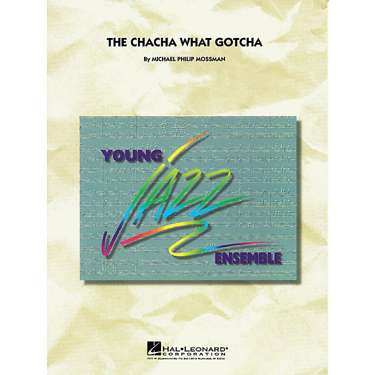 Hal Leonard The Chacha What Gotcha Jazz Band Level 3 Composed by Michael Philip Mossman