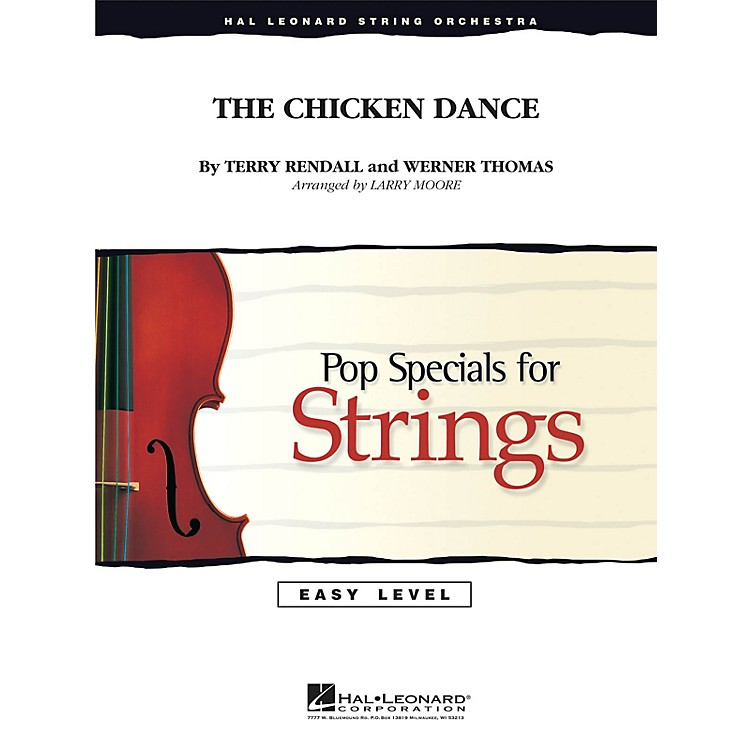 Hal LeonardThe Chicken Dance Easy Pop Specials For Strings Series Arranged by Larry Moore