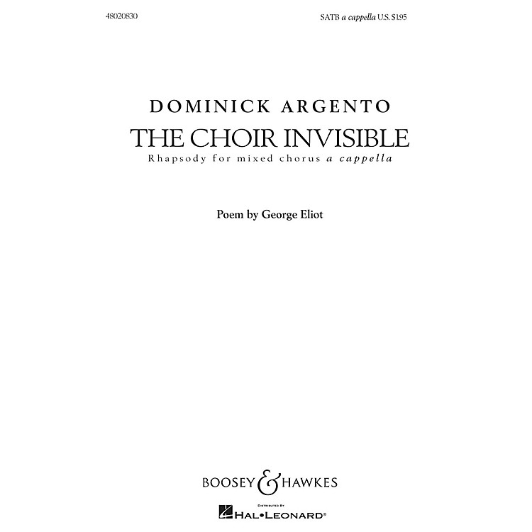 Boosey and HawkesThe Choir Invisible (Rhapsody for Mixed Chorus) SATB composed by Dominick Argento