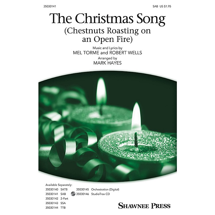 Shawnee PressThe Christmas Song (Chestnuts Roasting on an Open Fire) SAB arranged by Mark Hayes