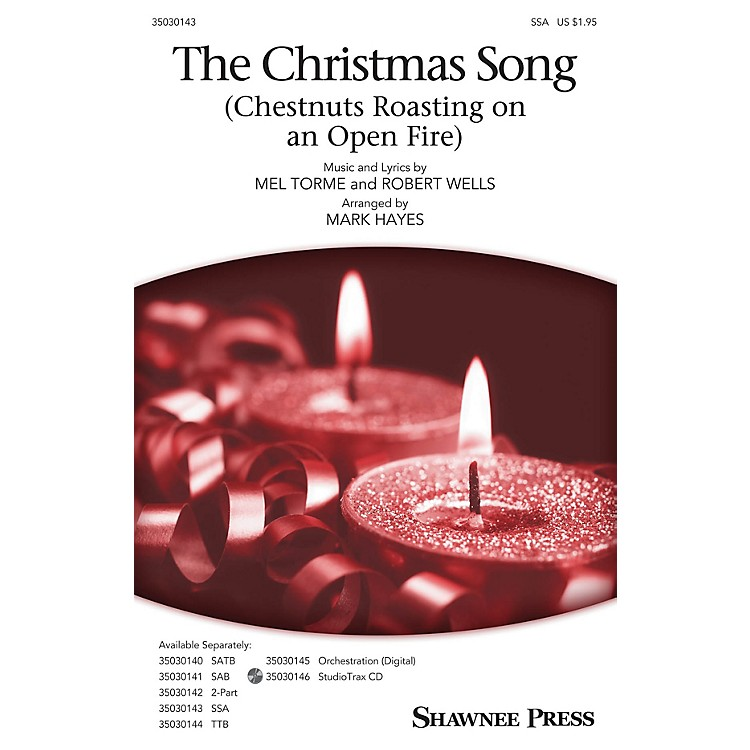Shawnee PressThe Christmas Song (Chestnuts Roasting on an Open Fire) SSA arranged by Mark Hayes