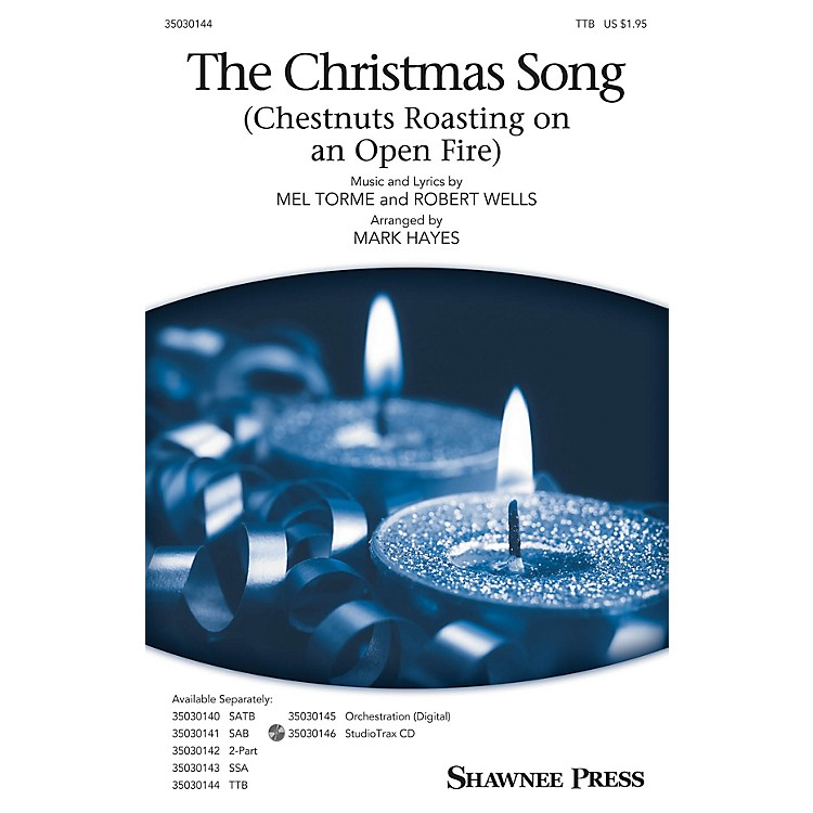 Shawnee Press The Christmas Song (Chestnuts Roasting on an Open Fire) TTB arranged by Mark Hayes