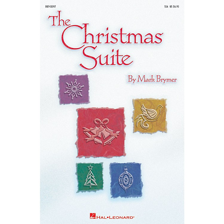 Hal LeonardThe Christmas Suite SSA composed by Mark Brymer