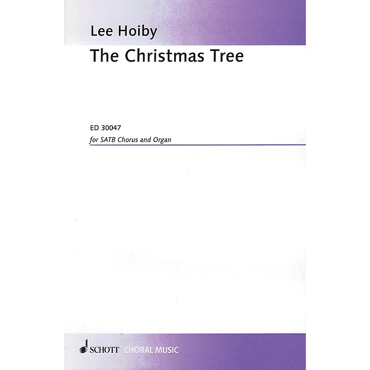 Schott Music The Christmas Tree (SATB Chorus and Organ) SATB Composed by Lee Hoiby