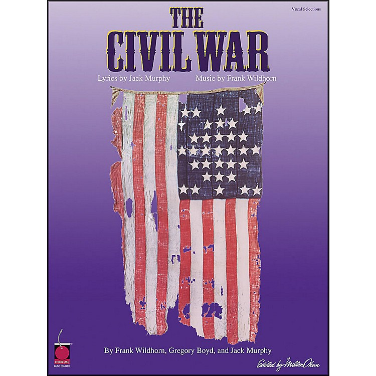 Cherry LaneThe Civil War Vocal Selections arranged for piano, vocal, and guitar (P/V/G)