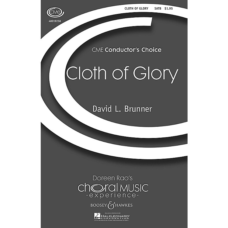 Boosey and HawkesThe Cloth of Glory (CME Conductor's Choice) SATB composed by David Brunner