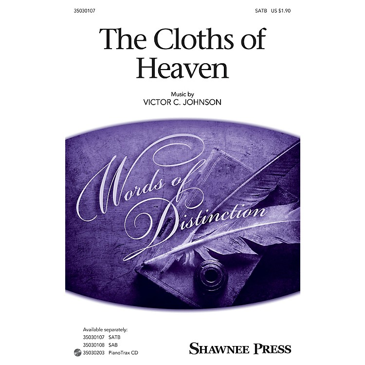 Shawnee PressThe Cloths of Heaven SATB composed by Victor C. Johnson